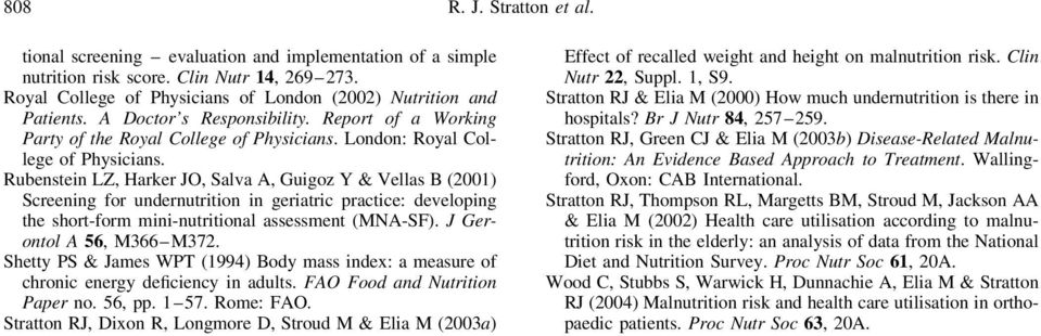 Rubenstein LZ, Harker JO, Salva A, Guigoz Y & Vellas B (2001) Screening for undernutrition in geriatric practice: developing the short-form mini-nutritional assessment (MNA-SF).