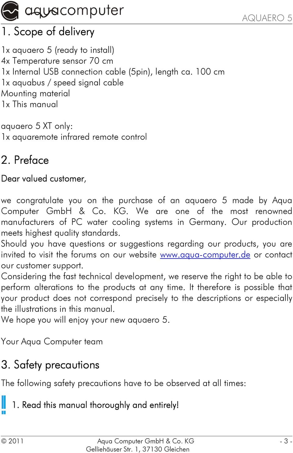 Preface Dear valued customer, we congratulate you on the purchase of an aquaero 5 made by Aqua Computer GmbH & Co. KG.