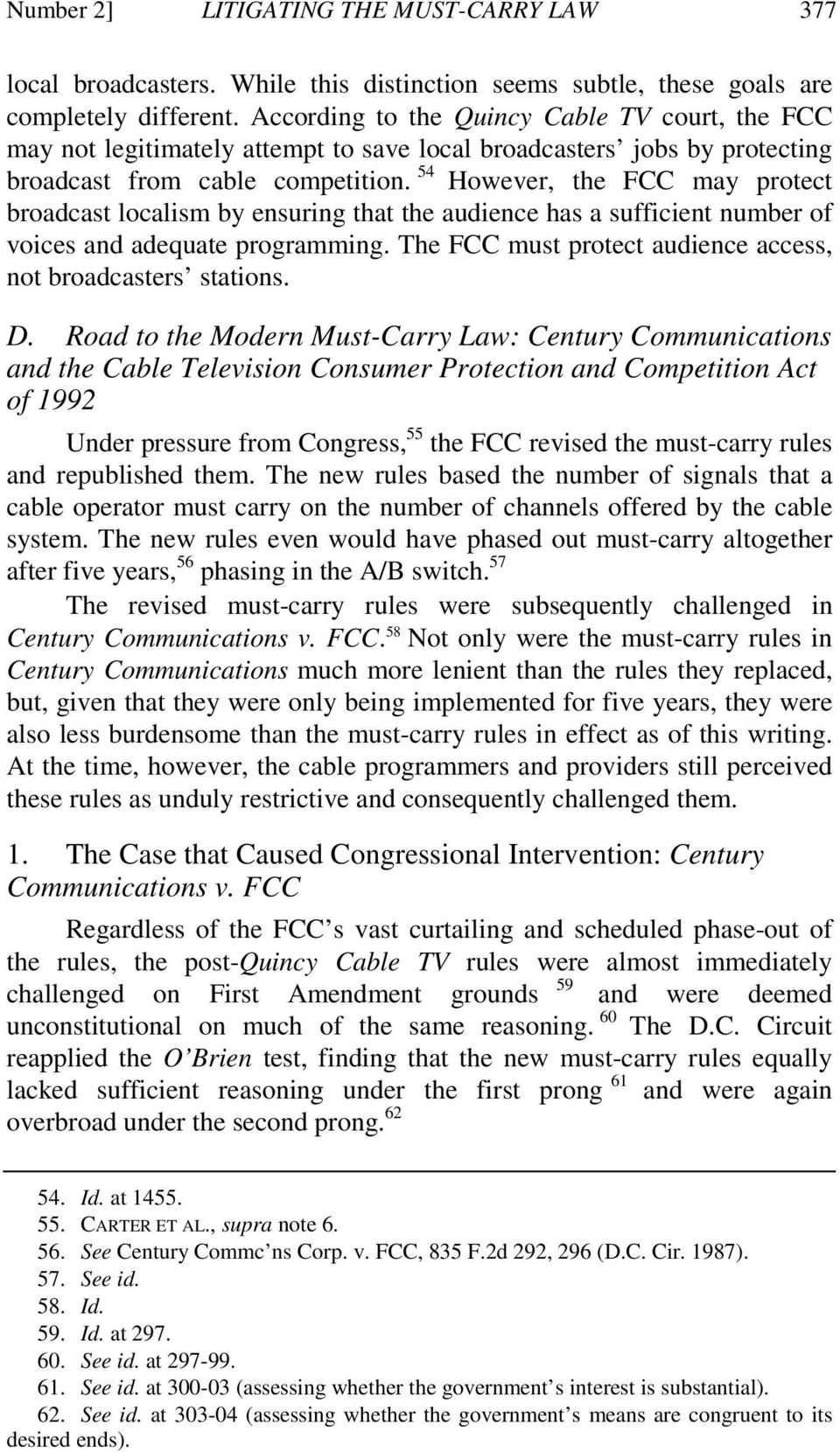 54 However, the FCC may protect broadcast localism by ensuring that the audience has a sufficient number of voices and adequate programming.
