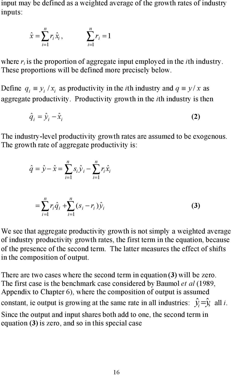 Productty growth the th dustry s the qˆ = yˆ xˆ () The dustry-leel productty growth rates are assumed to be exogeous.