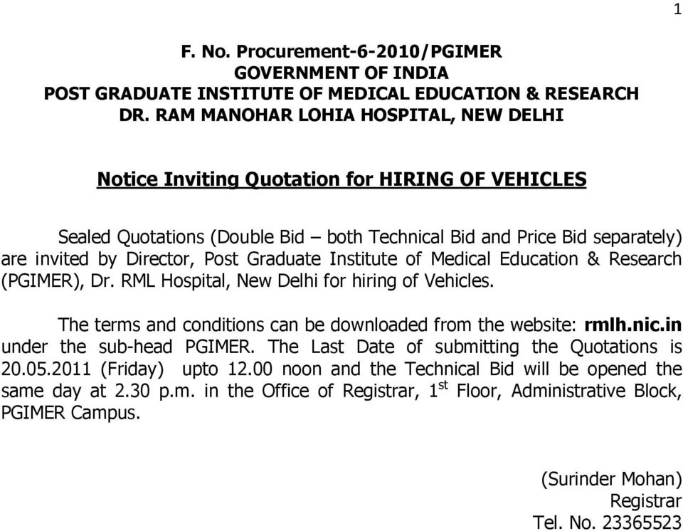Graduate Institute of Medical Education & Research (PGIMER), Dr. RML Hospital, New Delhi for hiring of Vehicles. The terms and conditions can be downloaded from the website: rmlh.nic.