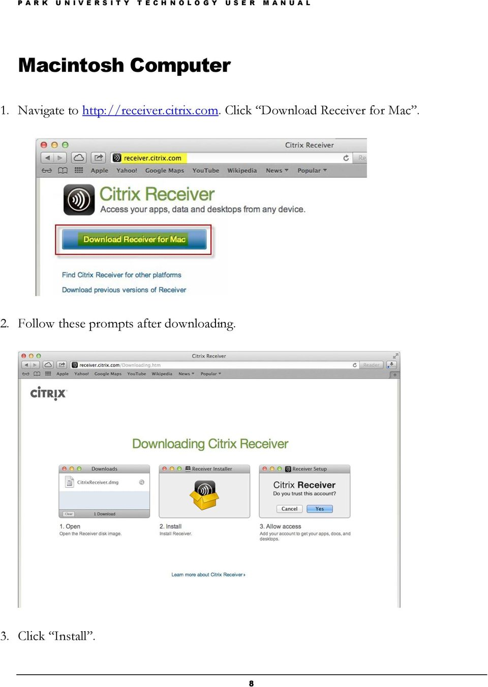 Click Download Receiver for Mac. 2.