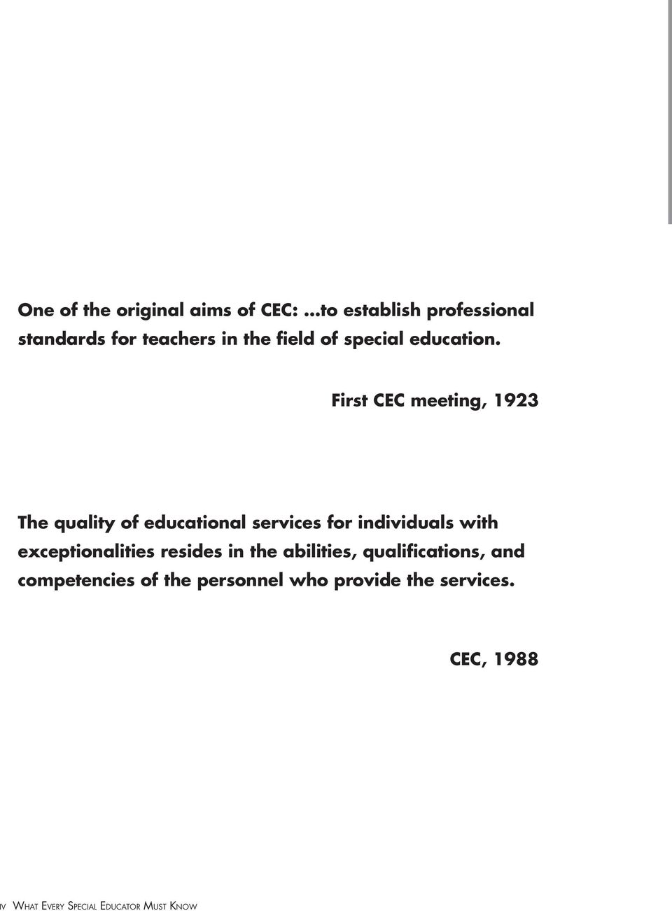 First CEC meeting, 1923 The quality of educational services for individuals with
