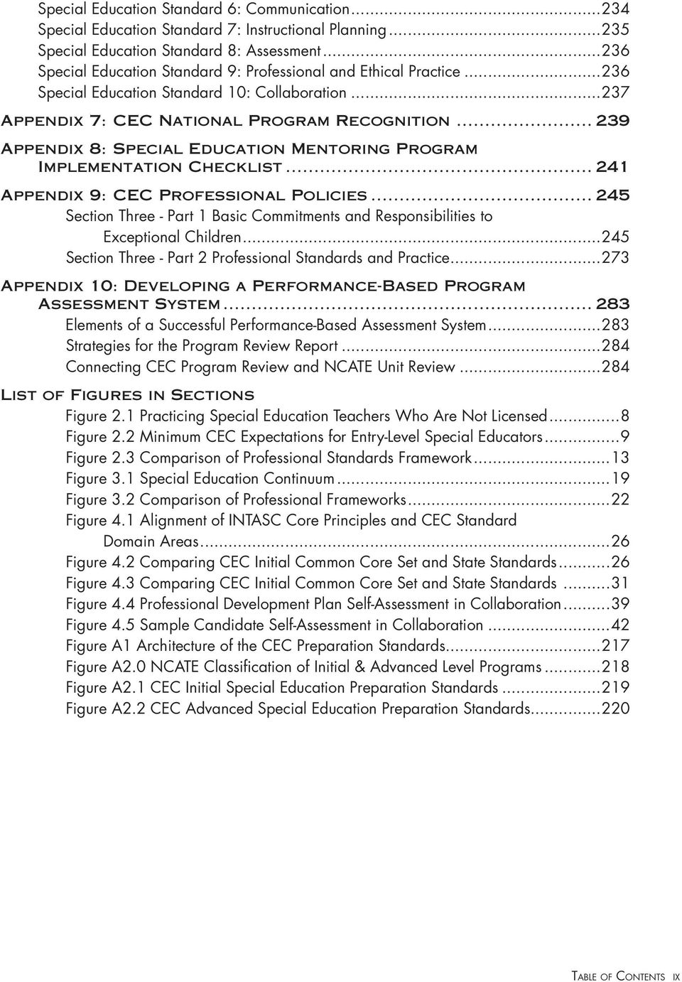 .. 239 Appendix 8: Special Education Mentoring Program Implementation Checklist... 241 Appendix 9: CEC Professional Policies.