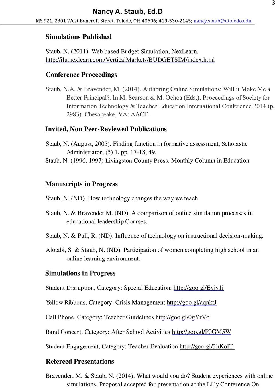 ), Proceedings of Society for Information Technology & Teacher Education International Conference 2014 (p. 2983). Chesapeake, VA: AACE. Invited, Non Peer-Reviewed Publications Staub, N.
