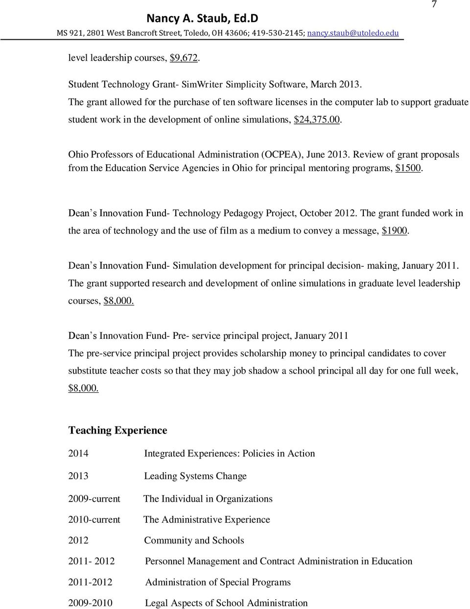 Ohio Professors of Educational Administration (OCPEA), June 2013. Review of grant proposals from the Education Service Agencies in Ohio for principal mentoring programs, $1500.
