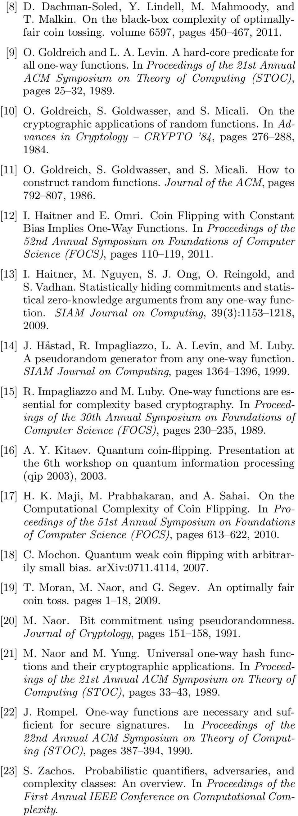On the cryptographic applications of random functions. In Advances in Cryptology CRYPTO 84, pages 76 88, 1984. 11] O. Goldreich, S. Goldwasser, and S. Micali. How to construct random functions.