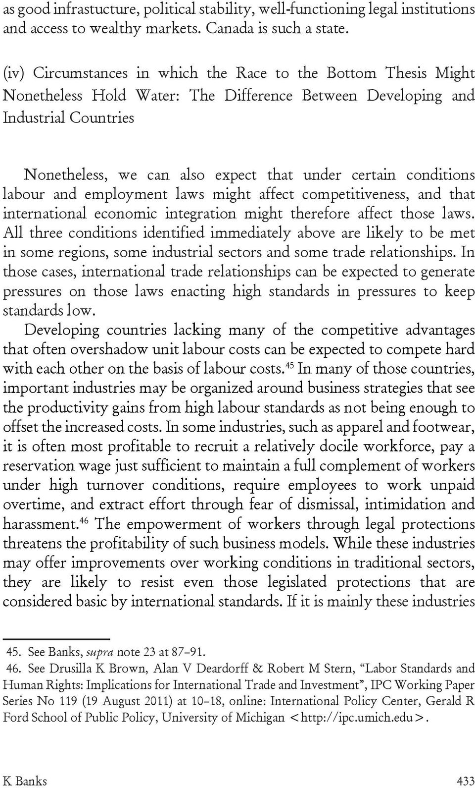 conditions labour and employment laws might affect competitiveness, and that international economic integration might therefore affect those laws.