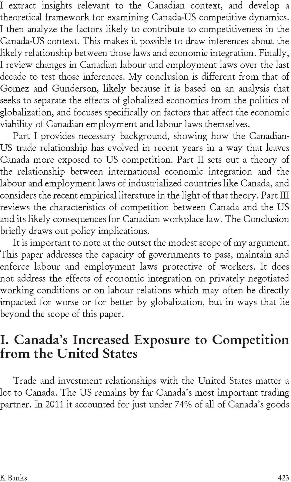 This makes it possible to draw inferences about the likely relationship between those laws and economic integration.