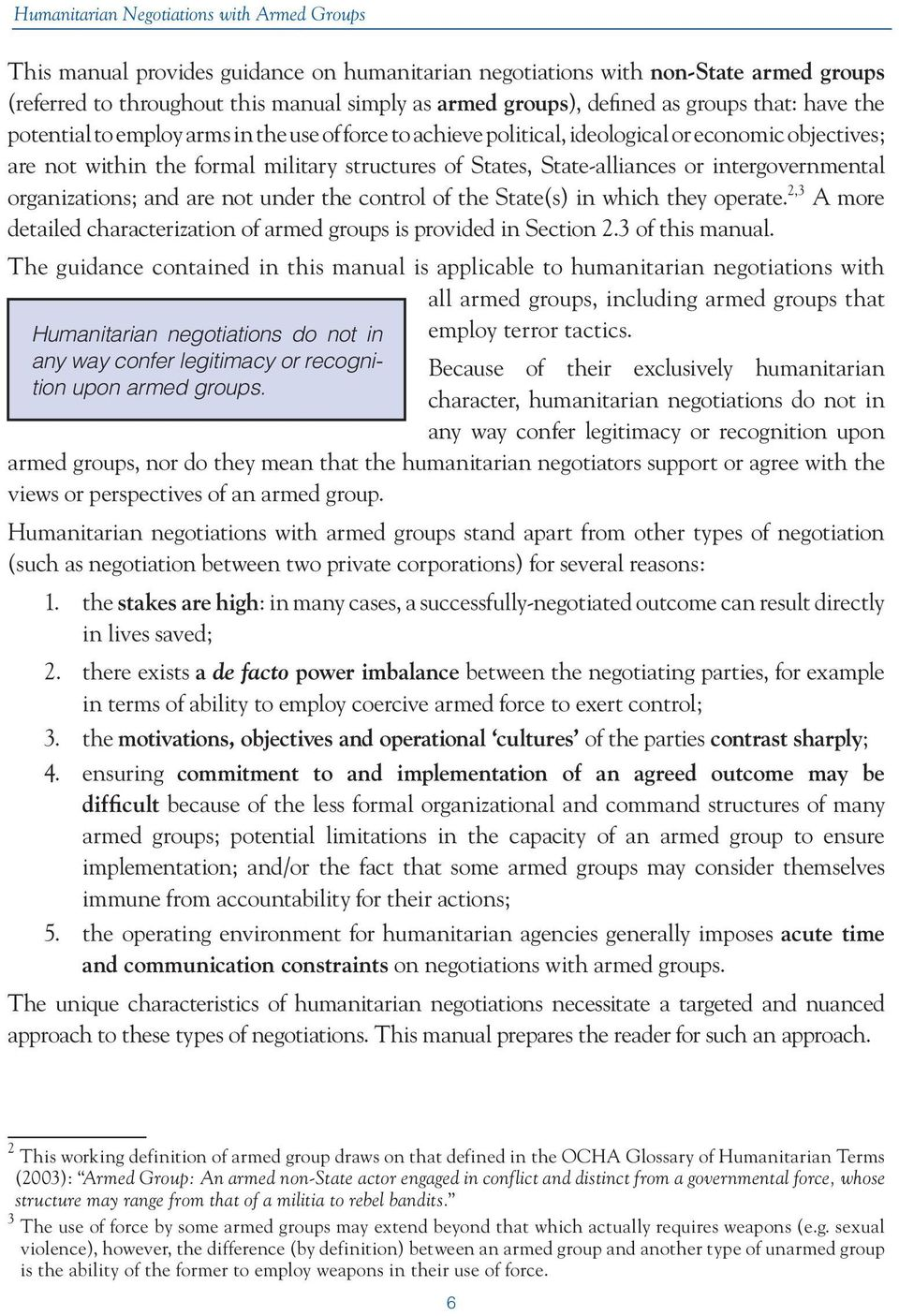 and are not under the control of the State(s) in which they operate. 2,3 A more detailed characterization of armed groups is provided in Section 2.3 of this manual.