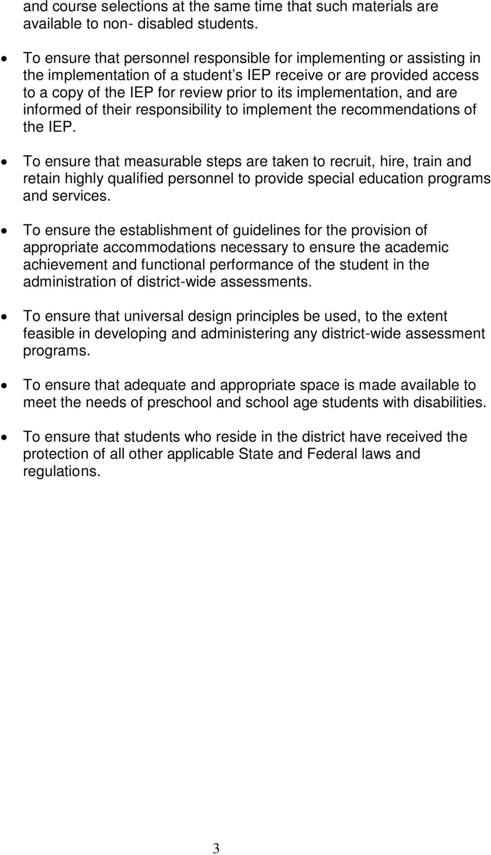 and are informed of their responsibility to implement the recommendations of the IEP.