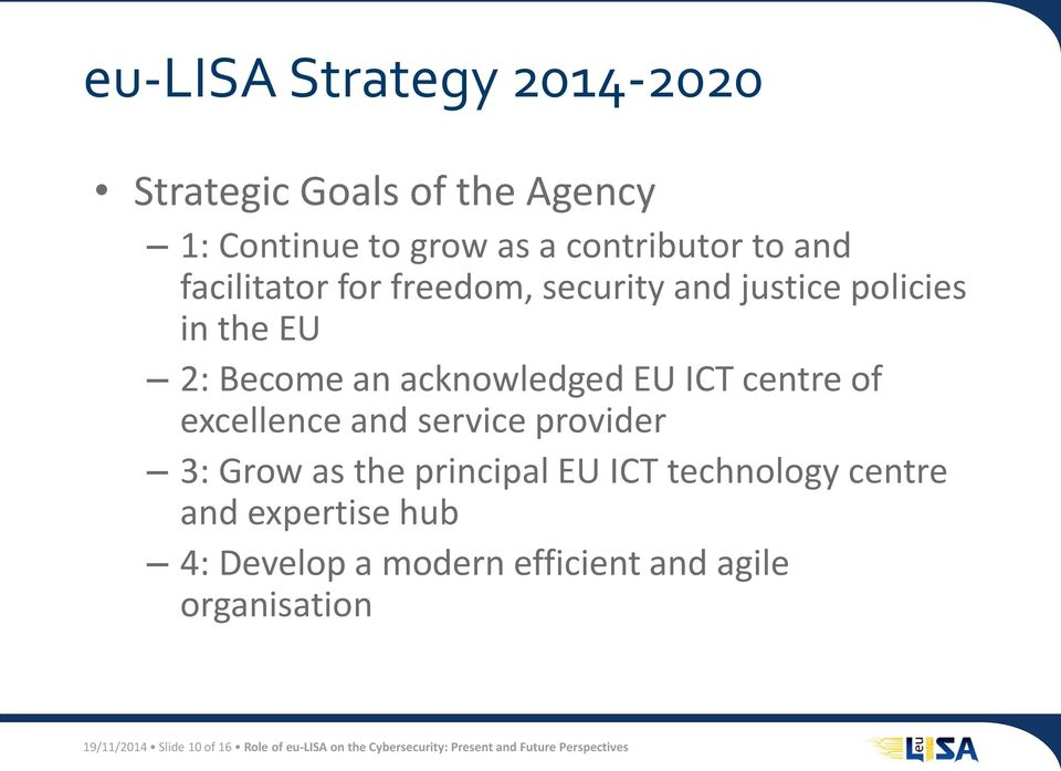 service provider 3: Grow as the principal EU ICT technology centre and expertise hub 4: Develop a modern efficient