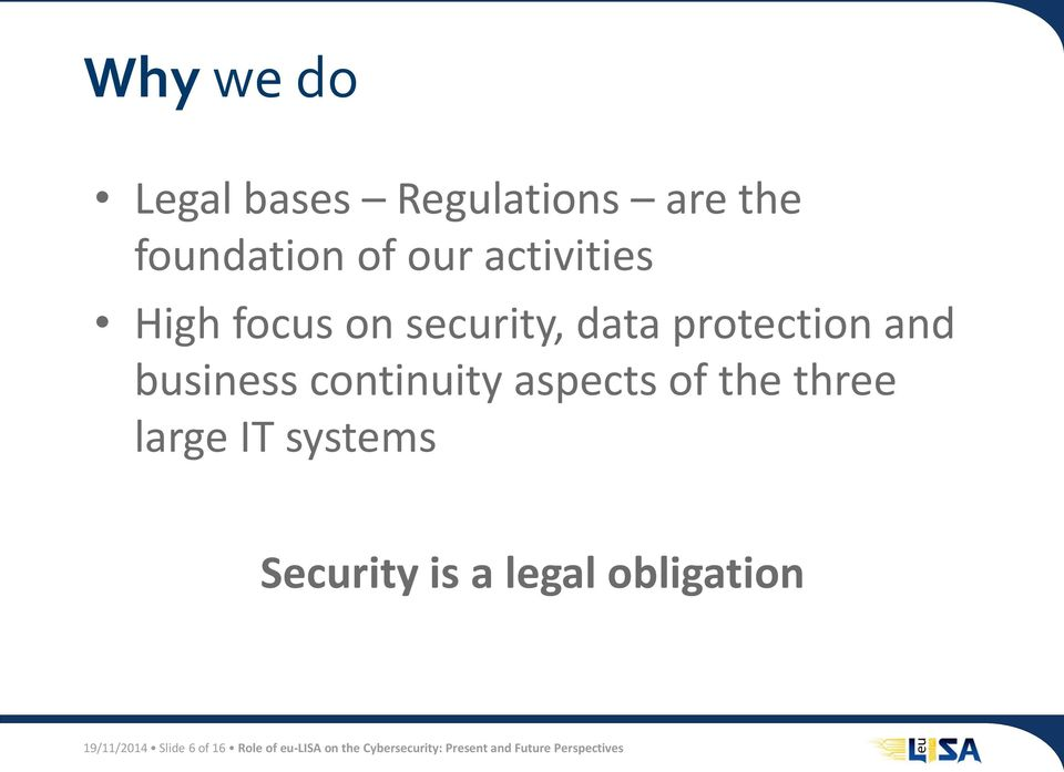 the three large IT systems Security is a legal obligation 19/11/2014 Slide