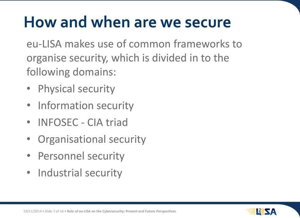 INFOSEC - CIA triad Organisational security Personnel security Industrial security