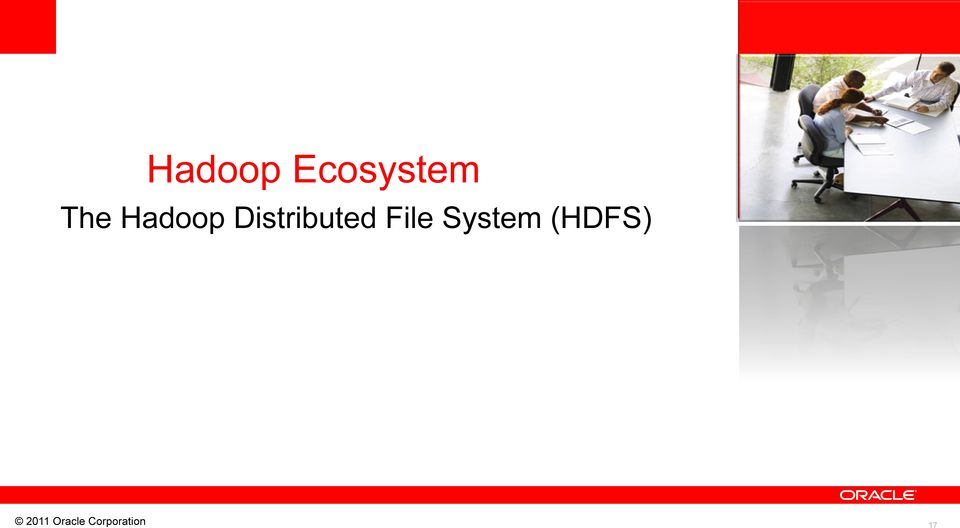 Ecosystem The Hadoop