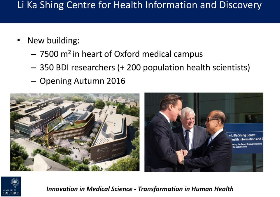 researchers (+ 200 population health scientists) Opening