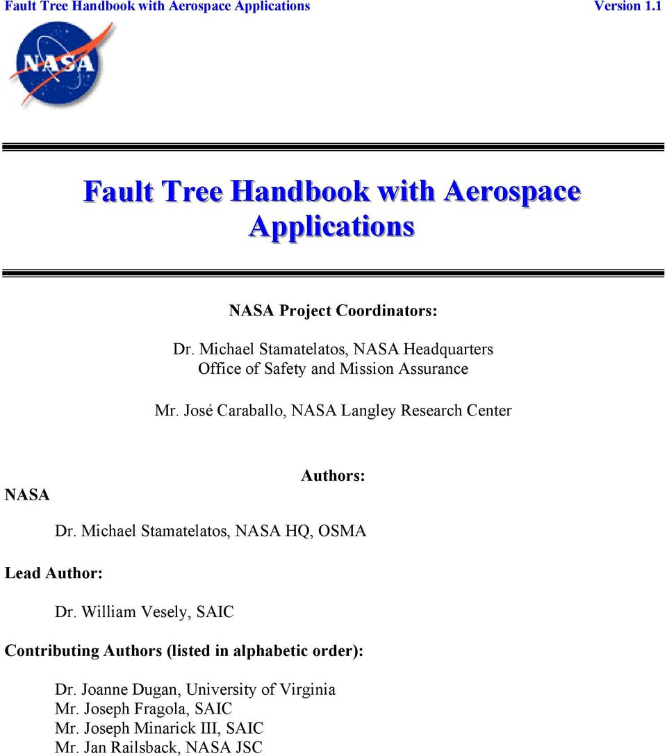 José Caraballo, NASA Langley Research Center NASA Authors: Lead Author: Dr. Michael Stamatelatos, NASA HQ, OSMA Dr.