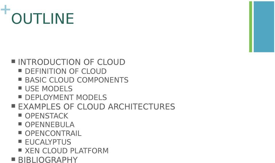EXAMPLES OF CLOUD ARCHITECTURES OPENSTACK OPENNEBULA
