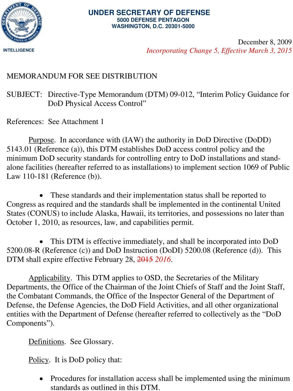 20301-5000 INTELLIGENCE December 8, 2009 Incorporating Change 5, Effective March 3, 2015 MEMORANDUM FOR SEE DISTRIBUTION SUBJECT: Directive-Type Memorandum (DTM) 09-012, Interim Policy Guidance for