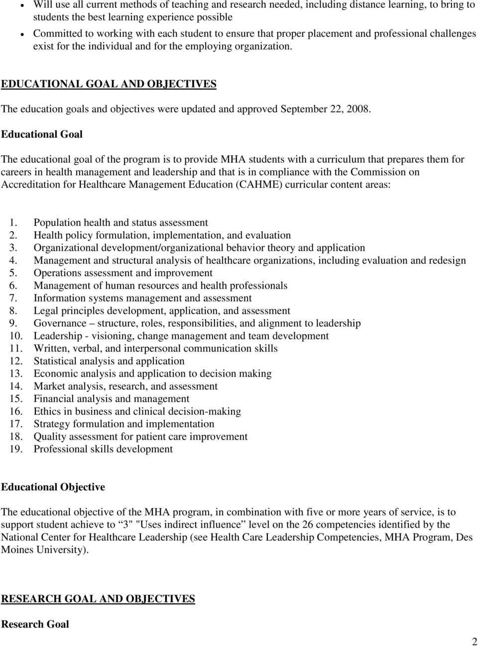 EDUCATIONAL GOAL AND OBJECTIVES The education goals and objectives were updated and approved September 22, 2008.