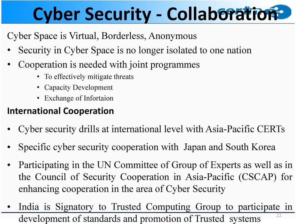 cyber security cooperation with Japan and South Korea Participating in the UN Committee of Group of Experts as well as in the Council of Security Cooperation in Asia-Pacific