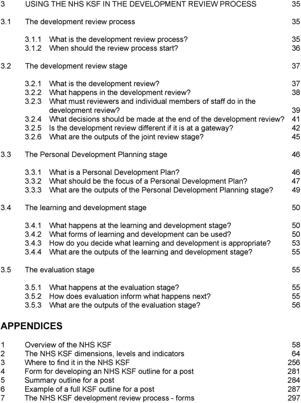 39 3.2.4 What decisions should be made at the end of the development review? 41 3.2.5 Is the development review different if it is at a gateway? 42 3.2.6 What are the outputs of the joint review stage?