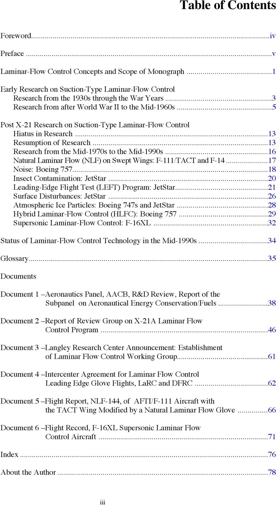..13 Research from the Mid-1970s to the Mid-1990s...16 Natural Laminar Flow (NLF) on Swept Wings: F-111/TACT and F-14...17 Noise: Boeing 757...18 Insect Contamination: JetStar.