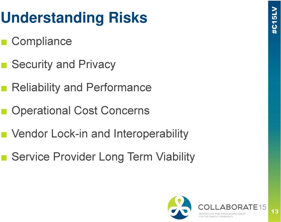 Operational Cost Concerns Vendor Lock-in and