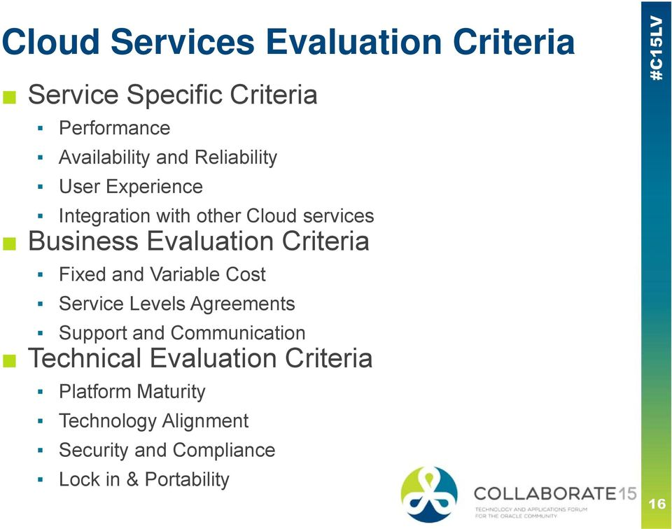 Criteria Fixed and Variable Cost Service Levels Agreements Support and Communication