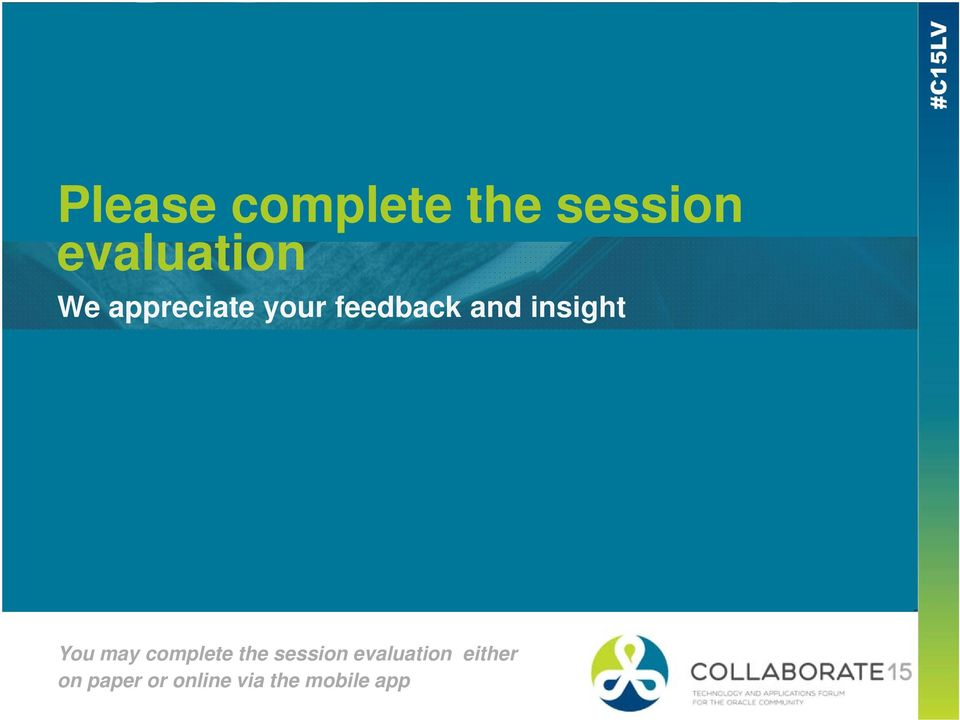 You may complete the session evaluation