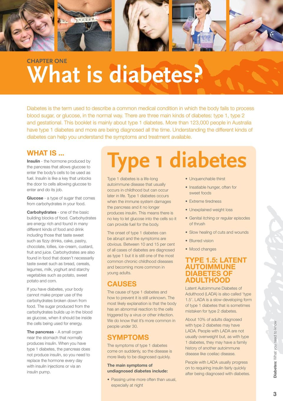 More than 123,000 people in Australia have type 1 diabetes and more are being diagnosed all the time.