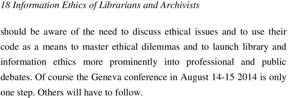 library and information ethics more prominently into professional and public debates.