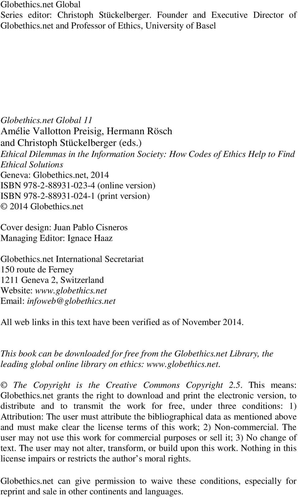 ) Ethical Dilemmas in the Information Society: How Codes of Ethics Help to Find Ethical Solutions Geneva: Globethics.