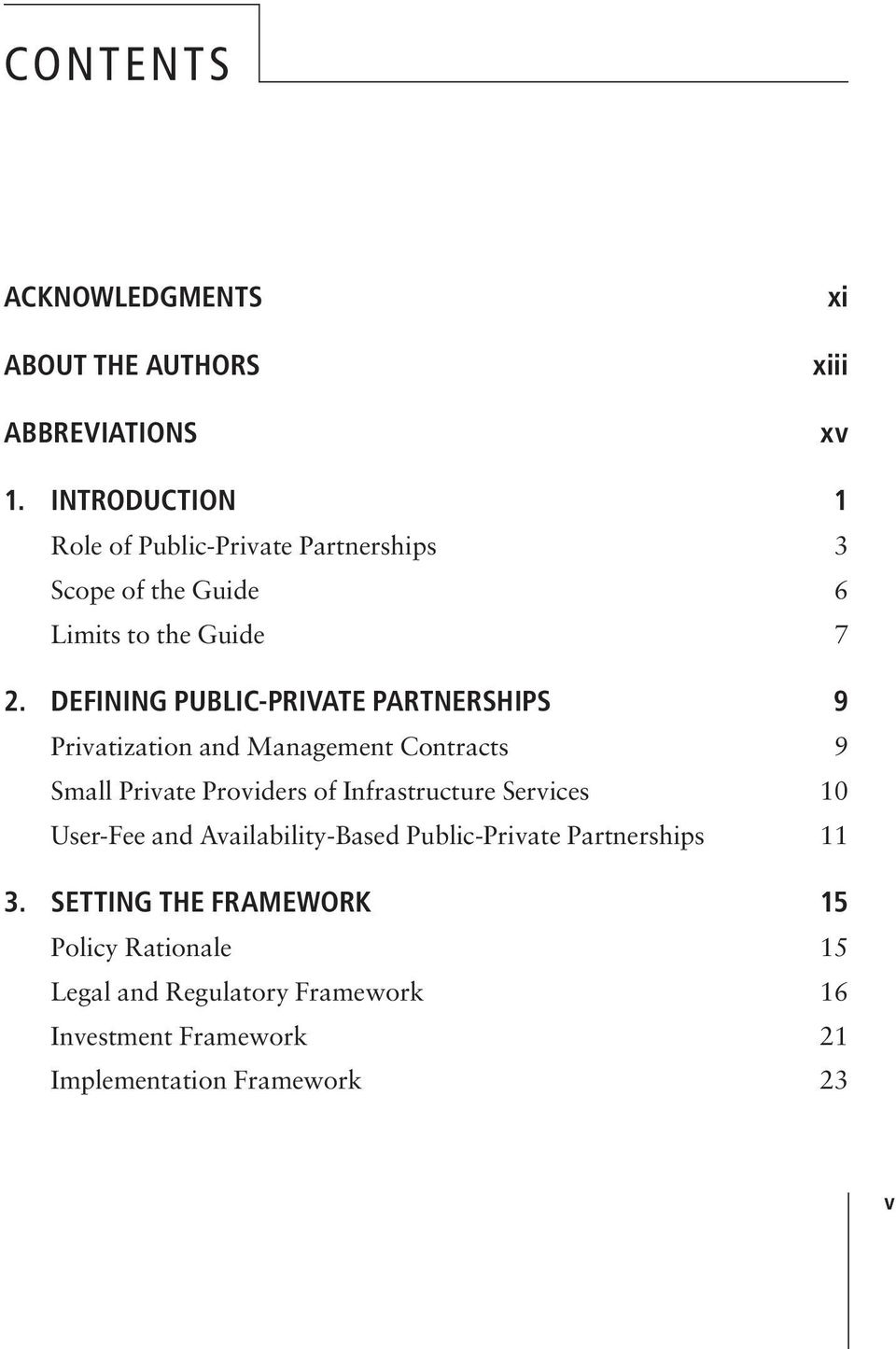 DEFINING PUBLIC-PRIVATE PARTNERSHIPS 9 Privatization and Management Contracts 9 Small Private Providers of Infrastructure