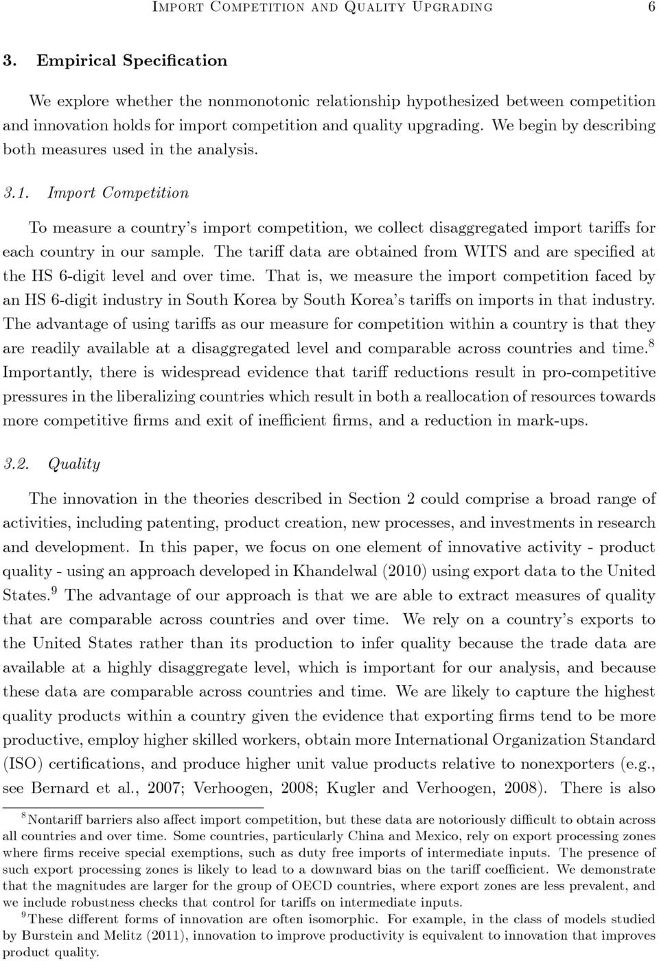 We begin by describing both measures used in the analysis. 3.1. Import Competition To measure a country s import competition, we collect disaggregated import tari s for each country in our sample.