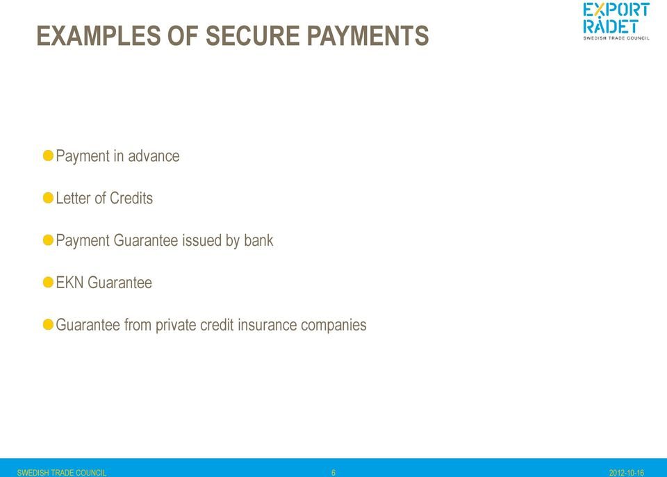 bank EKN Guarantee Guarantee from private credit