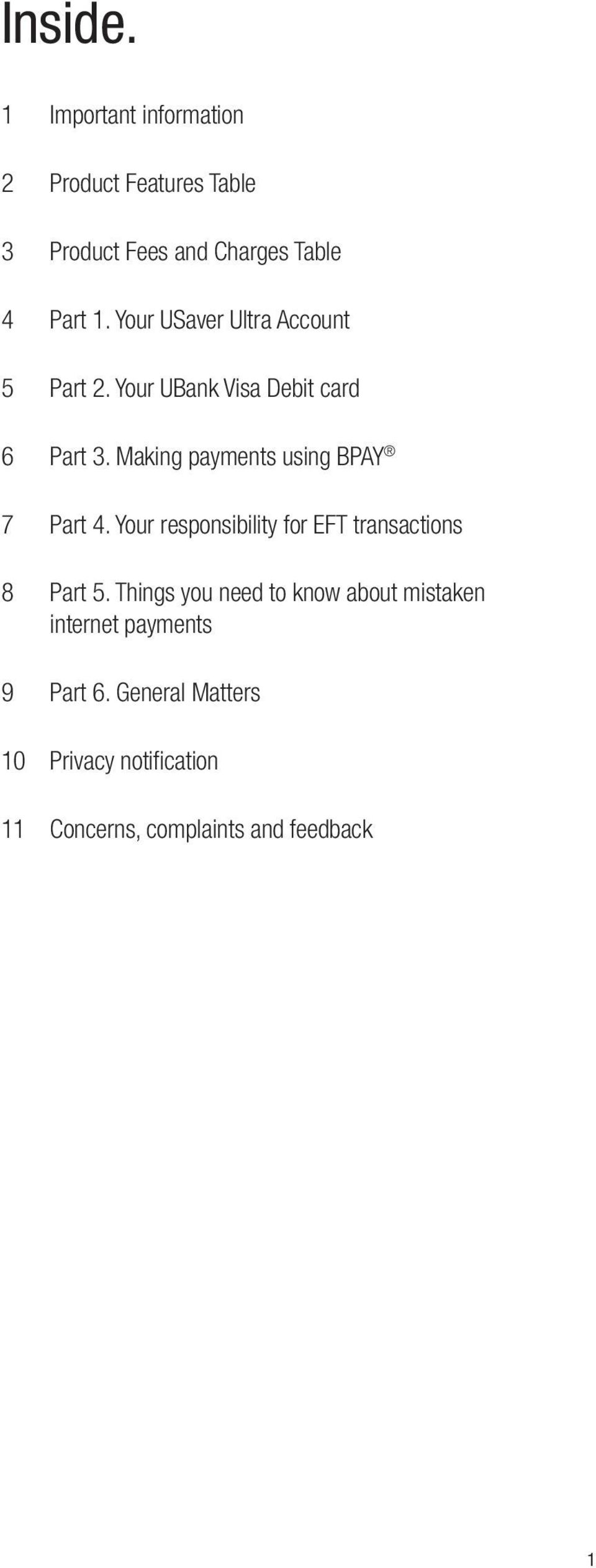 Making payments using BPAY 7 Part 4. Your responsibility for EFT transactions 8 Part 5.