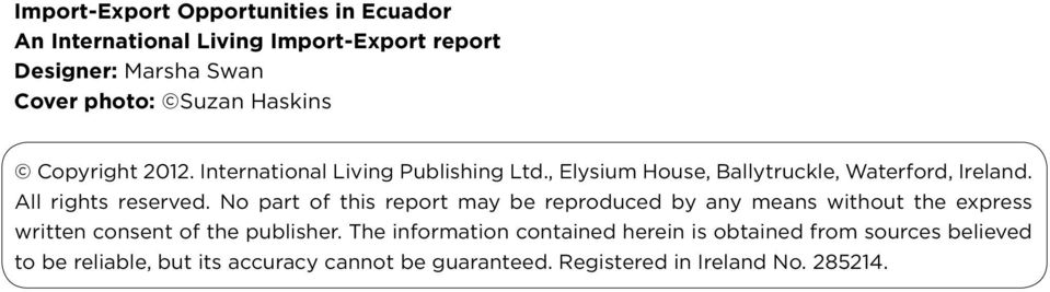 All rights reserved. No part of this report may be reproduced by any means without the express written consent of the publisher.