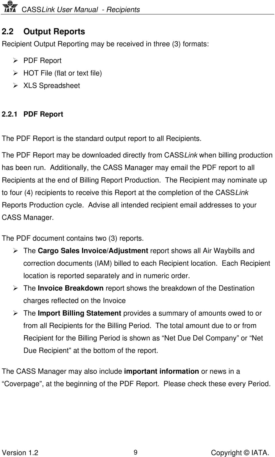 Additionally, the CASS Manager may email the PDF report to all Recipients at the end of Billing Report Production.