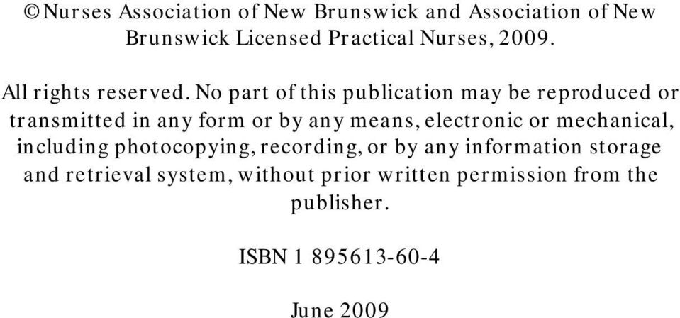 No part of this publication may be reproduced or transmitted in any form or by any means, electronic