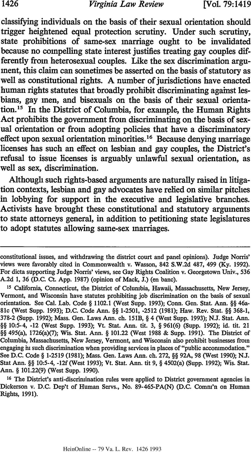 Like the sex discrimination argument, this claim can sometimes be asserted on the basis of statutory as well as constitutional rights.