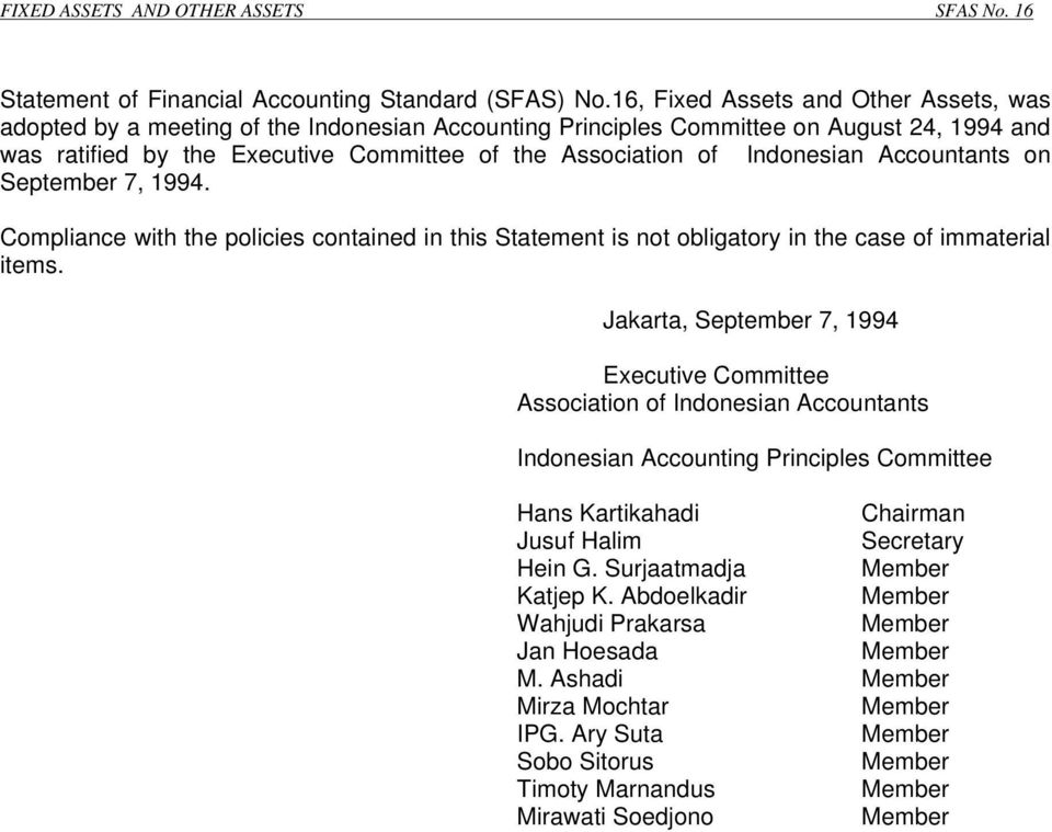 Indonesian Accountants on September 7, 1994. Compliance with the policies contained in this Statement is not obligatory in the case of immaterial items.