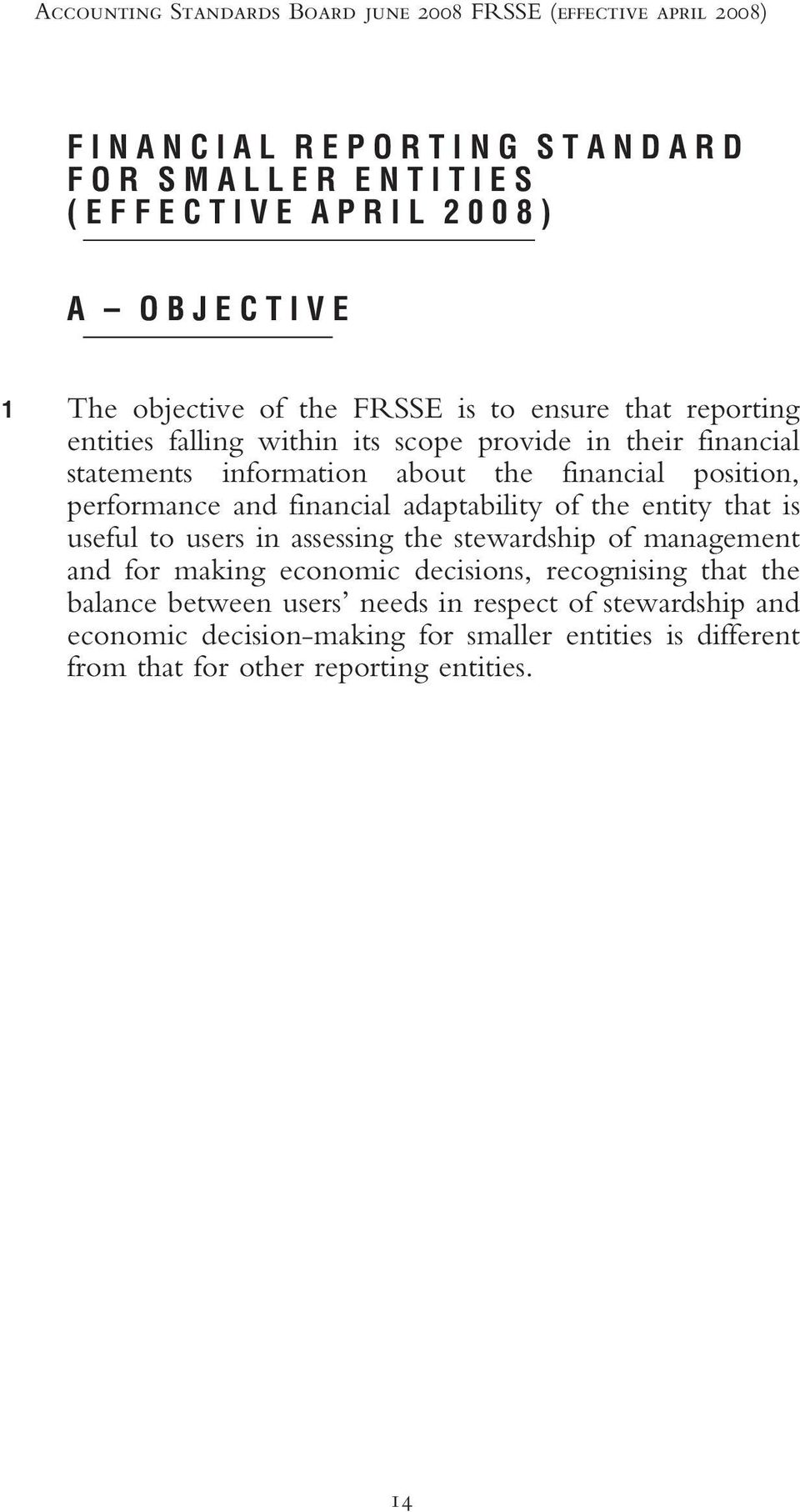 performance and financial adaptability of the entity that is useful to users in assessing the stewardship of management and for making economic decisions,