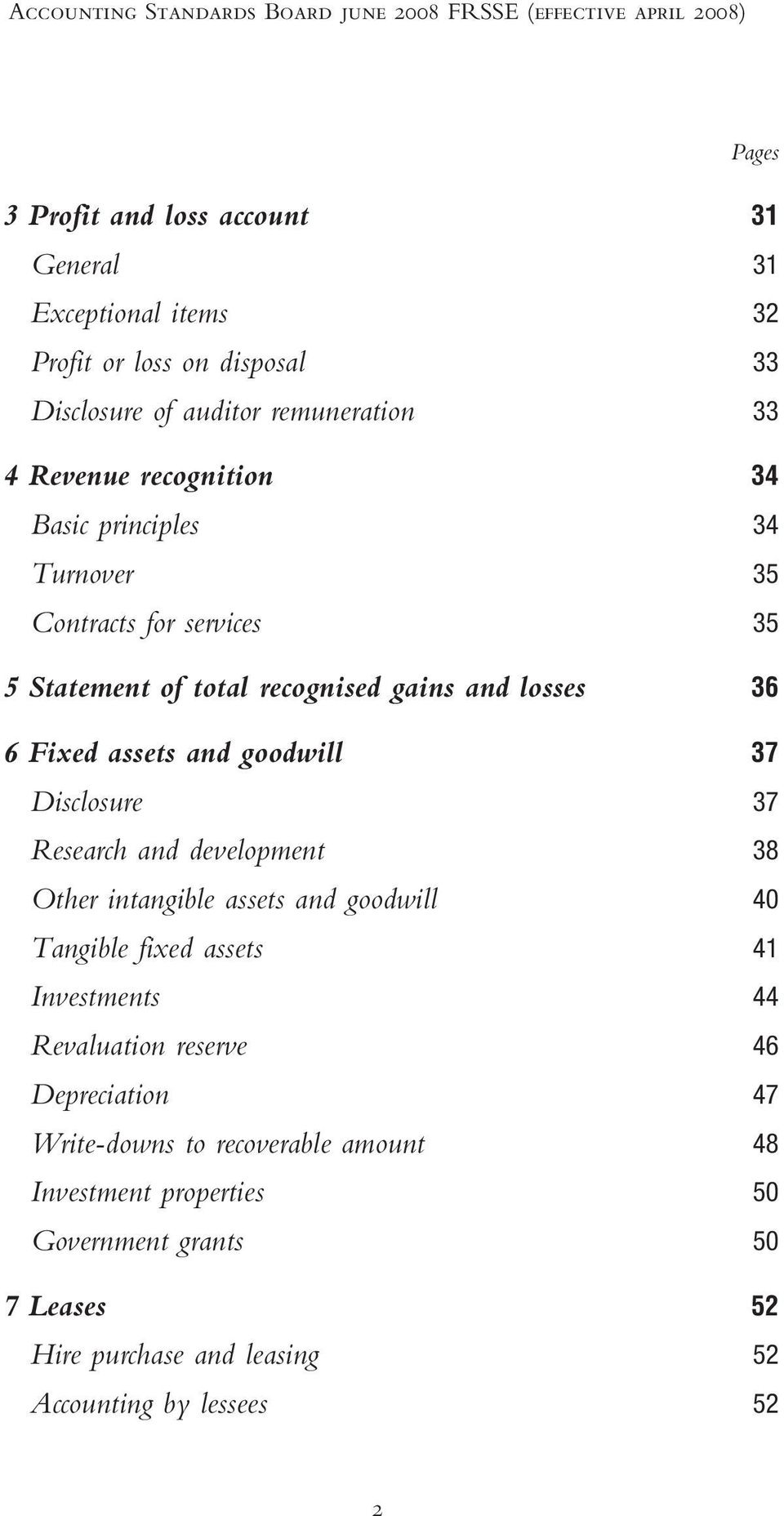 36 6 Fixed assets and goodwill 37 Disclosure 37 Research and development 38 Other intangible assets and goodwill 40 Tangible fixed assets 41 Investments 44 Revaluation