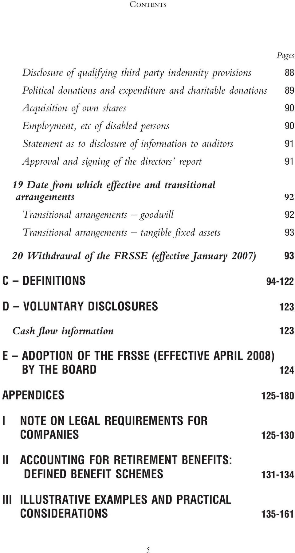 arrangements goodwill 92 Transitional arrangements tangible fixed assets 93 20 Withdrawal of the FRSSE (effective January 2007) 93 C DEFINITIONS 94-122 D VOLUNTARY DISCLOSURES 123 Cash flow