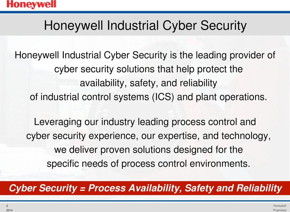Leveraging our industry leading process control and cyber security experience, our expertise, and technology, we deliver