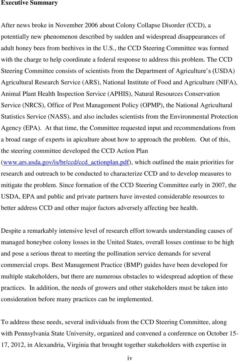 The CCD Steering Committee consists of scientists from the Department of Agriculture s (USDA) Agricultural Research Service (ARS), National Institute of Food and Agriculture (NIFA), Animal Plant