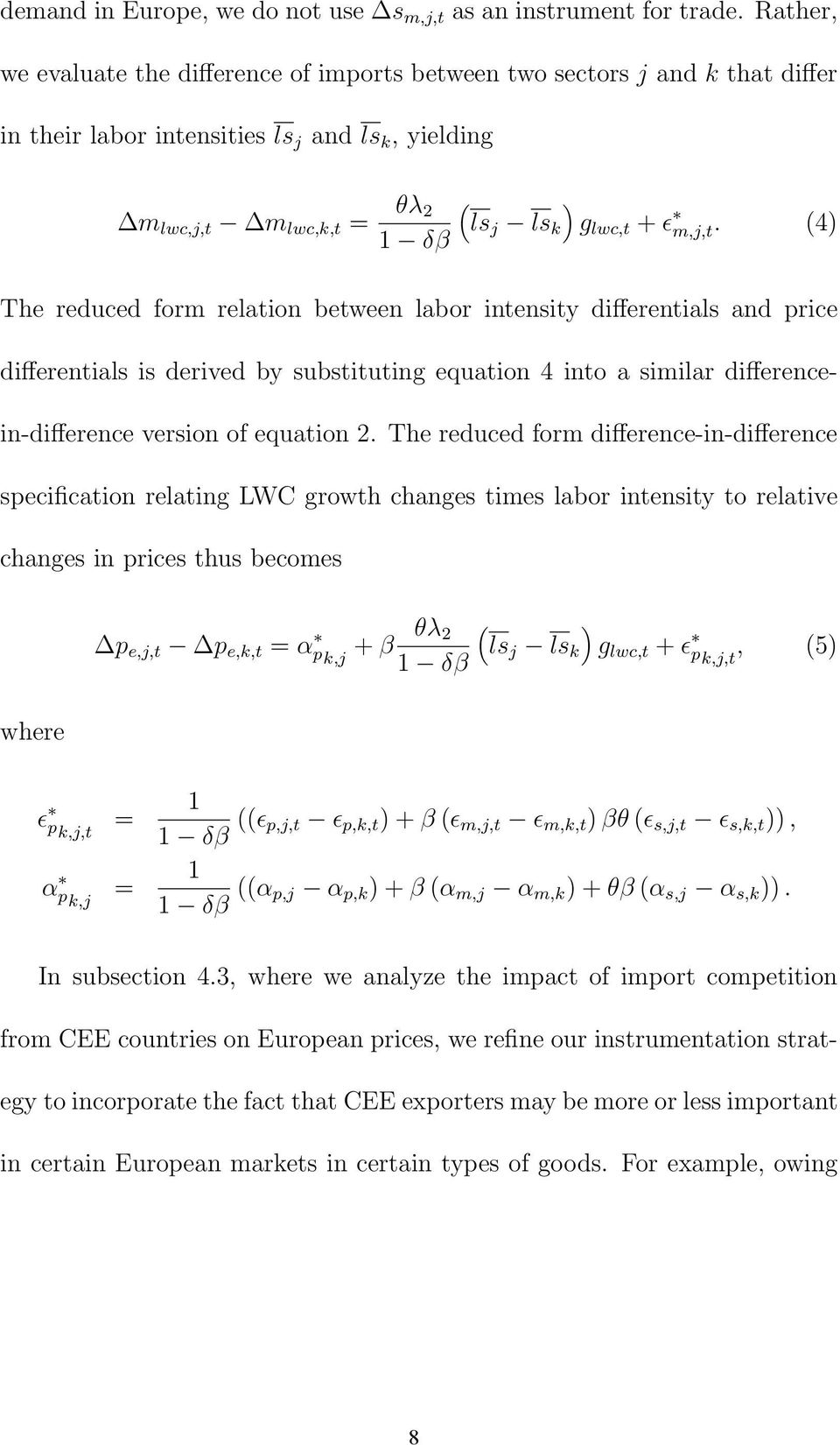 (4) The reduced form relation between labor intensity differentials and price differentials is derived by substituting equation 4 into a similar differencein-difference version of equation 2.