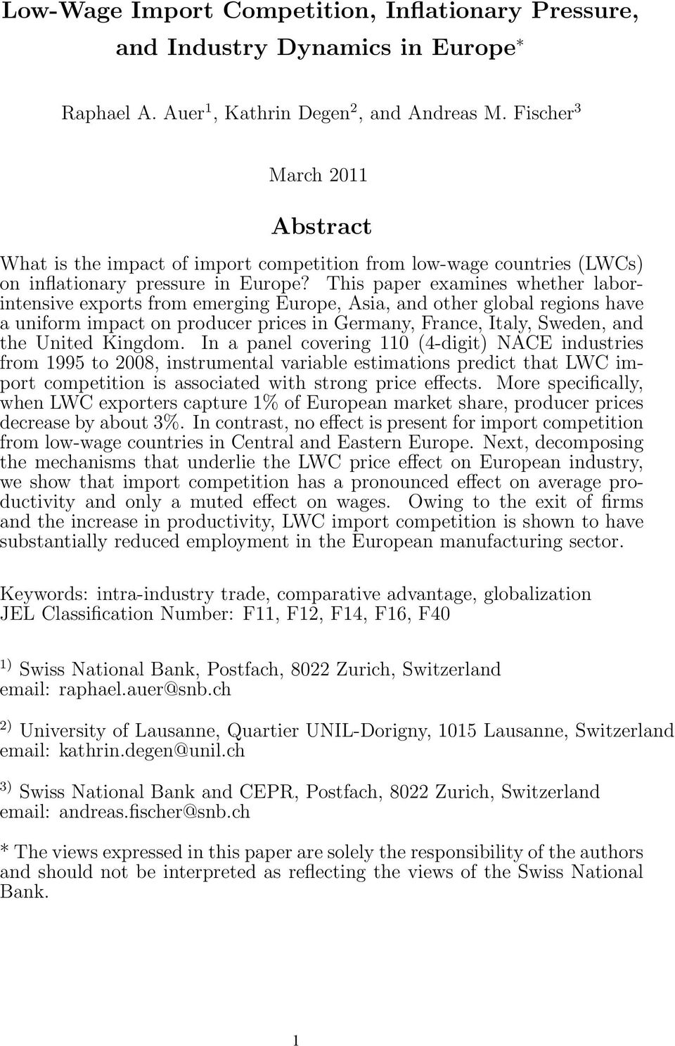 This paper examines whether laborintensive exports from emerging Europe, Asia, and other global regions have a uniform impact on producer prices in Germany, France, Italy, Sweden, and the United