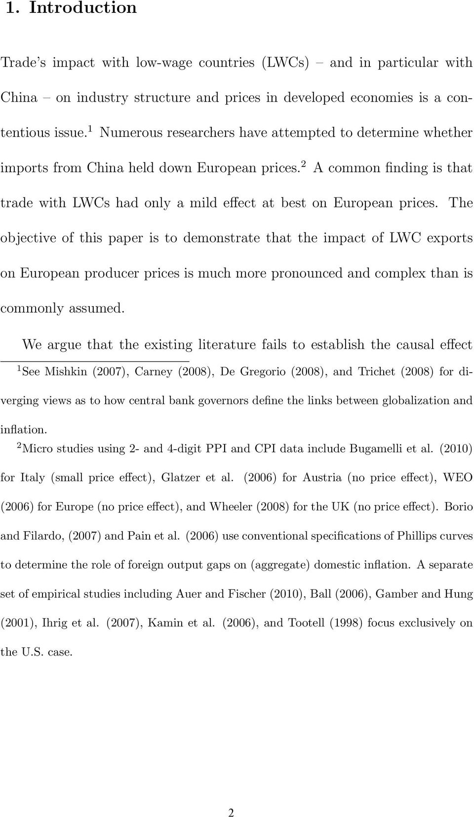 The objective of this paper is to demonstrate that the impact of LWC exports on European producer prices is much more pronounced and complex than is commonly assumed.